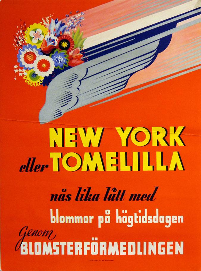 affisch med blommor ovanpå en vinge och texten New York eller Tomelilla nås lika lätt med blommor på högtidsdagen genom blomsterförmedlingen