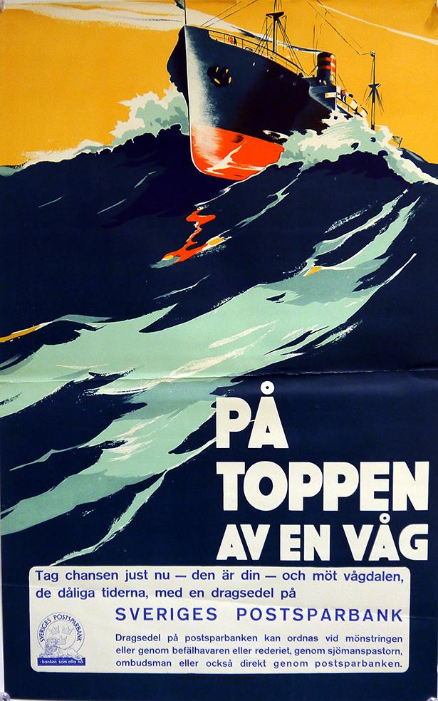 Affisch med tecknad bild på ett fartyg på en hög våg och texten På toppen av en våg, med reklam för dragsedel hos Sveriges postsparbank