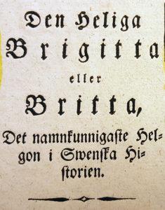närbild på kistebrevets titel Den helig Birgitta eller Britta, det namnkunnigaste helgon i svenska historien