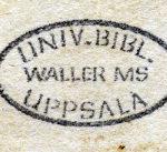 bläckstämpel med uppgiften Waller MS Univ-bibl. Uppsala